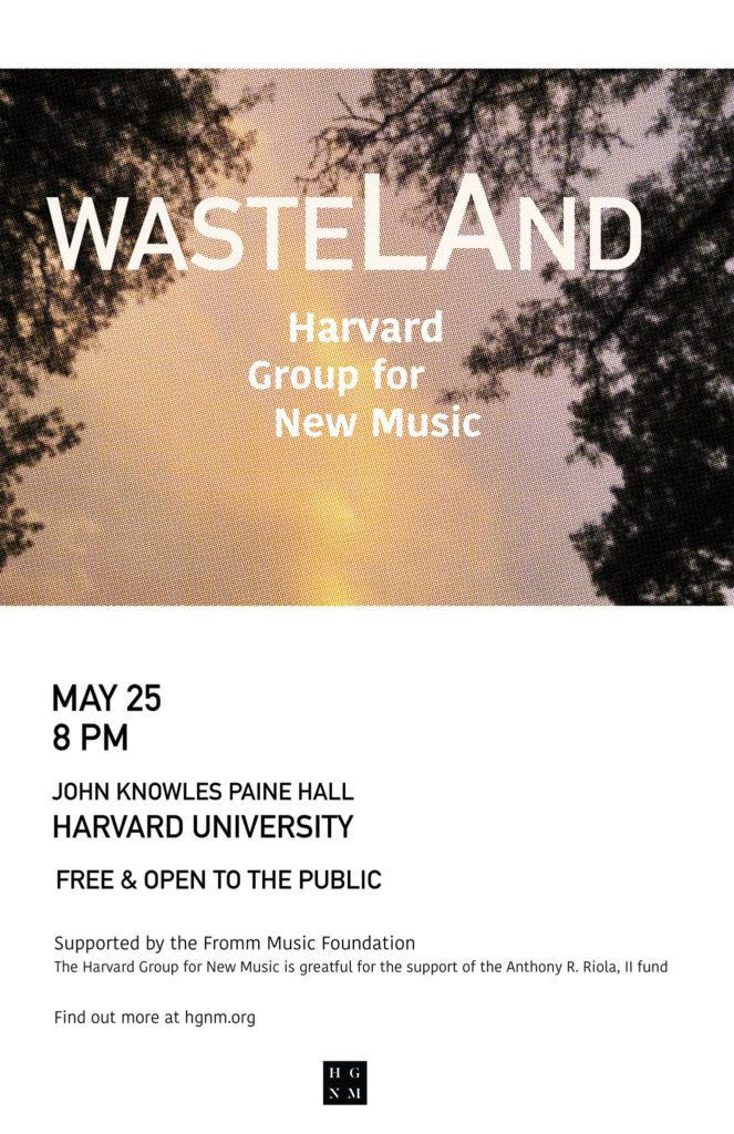 wasteLAnd, 5/25/2019 — Harvard Group for New Music